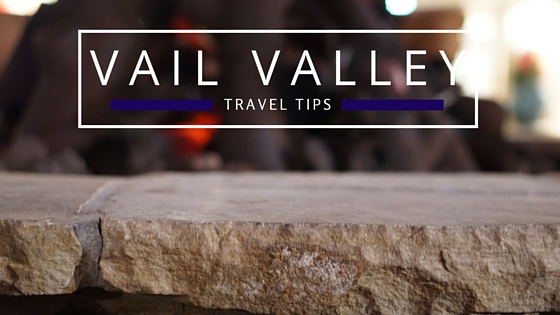 Vail Valley Travel Tips